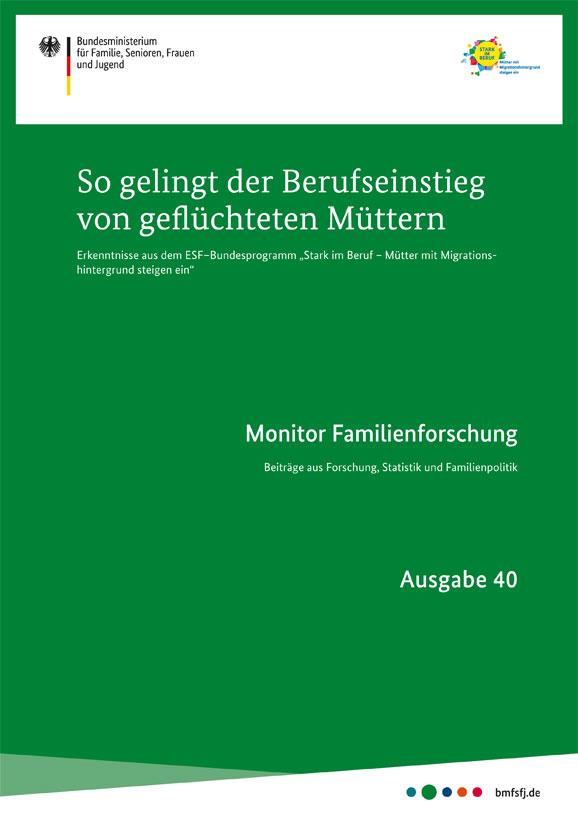 Monitor Familienforschung Ausgabe 40 - So gelingt der Berufseinstieg von geflüchteten Müttern